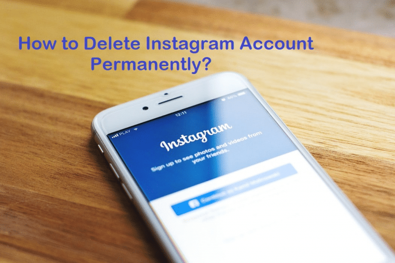 Photo of How to Delete Instagram Account Permanently?