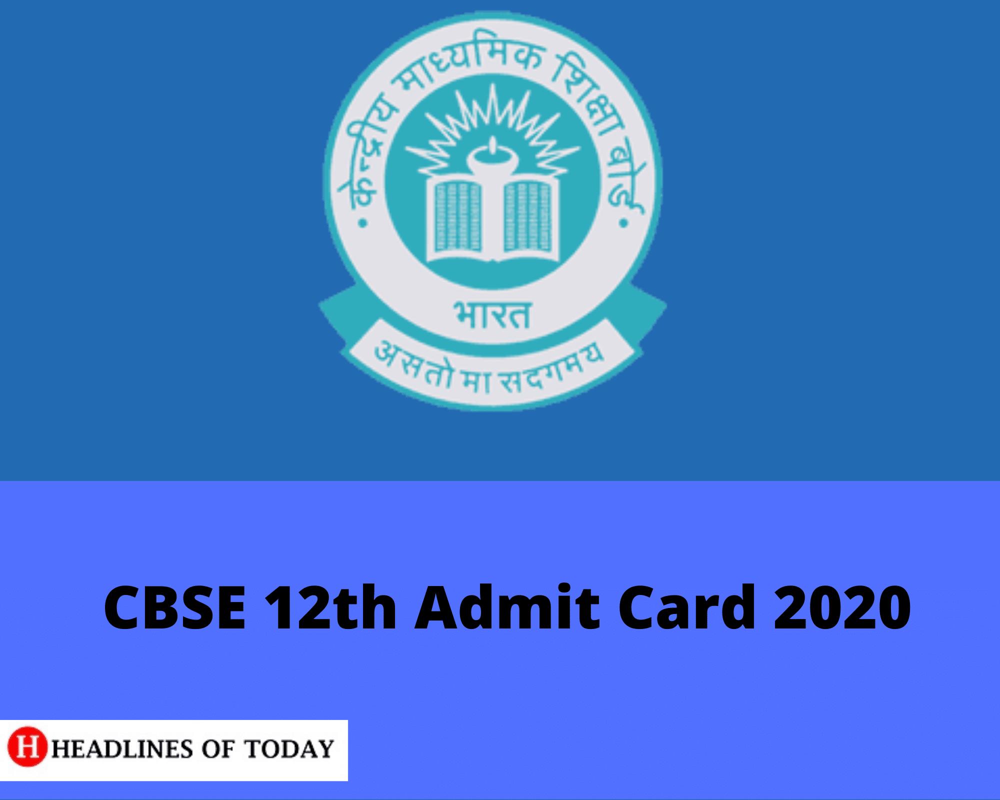 Cbse 2020 Cbse Class 12 Admit Card 2020 Released Cbse Nic In
