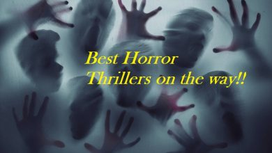 Photo of Horror Thrillers are frightful, but you still love watching them!! I got you the latest upcoming horror thrillers to kindle your days!